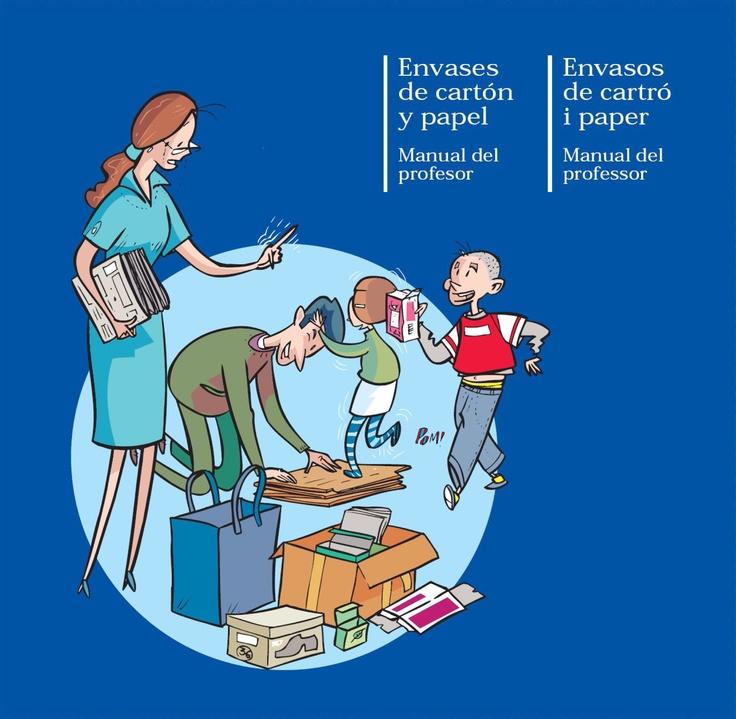 Manuel del Profesorado para la Educación Ambiental en colegios sobre la gestión de los residuos de Papel y Cartón, para Ecoembes.