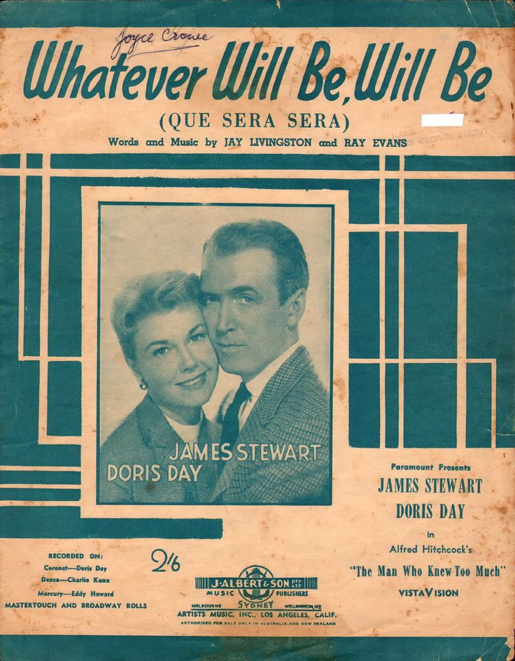 "Whatever Will Be, Will Be (Que Sera Sera). 1955. Words and Music by Jay Livingston and Ray Evans. Featured here from the Paramount Picture, Alfred Hitchcock's ""The Man Who Knew Too Much', starring Doris Day and James Stewart. Recorded on Coronet by Doris Day."