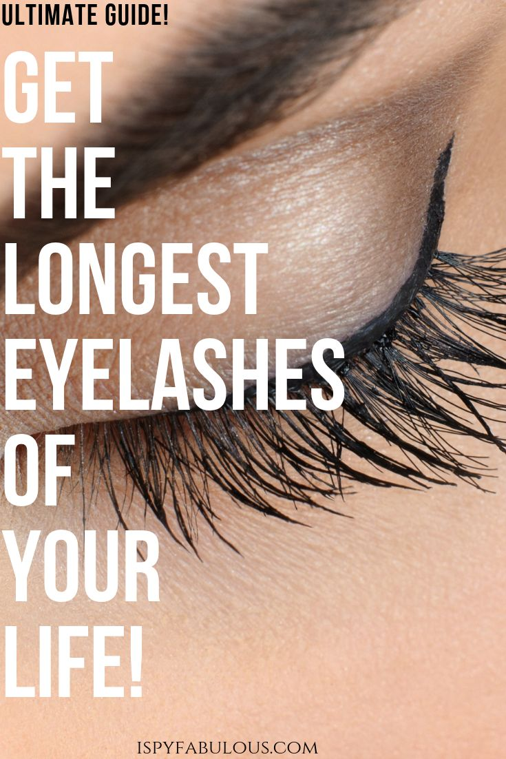 The ULTIMATE Guide To the Longest Eyelashes of Your Life