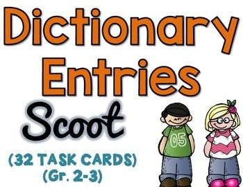 DICTIONARY ENTRIES 32 TASK CARDS - SCOOT Common core aligned to CCSS.ELA-LITERACY.L.2.2.EConsult reference materials, including beginning dictionaries, as needed to check and correct spellings.Students will need to identify the entry word, part of speech, definition and the sample sentence.Try playing SCOOT!