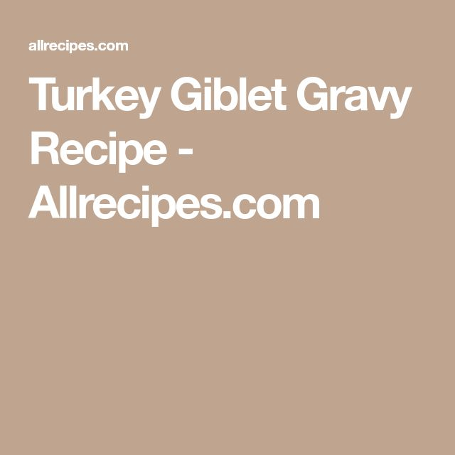 Turkey Giblet Gravy Recipe - Allrecipes.com