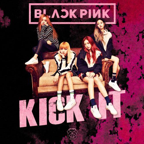 Blackpink Kick It Dimas Remix Kicks Remix