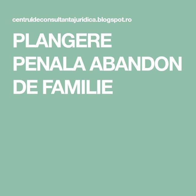 PLANGERE PENALA ABANDON DE FAMILIE