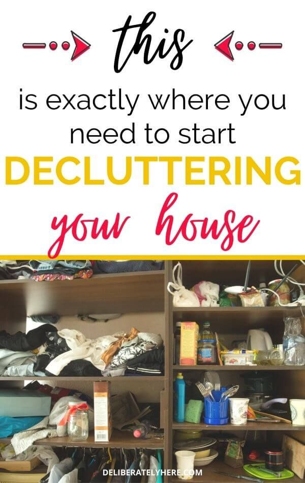 Exactly Where To Start Decluttering Your House When It S An Overwhelming Mess Declutter Declutter Home Declutter Your Home