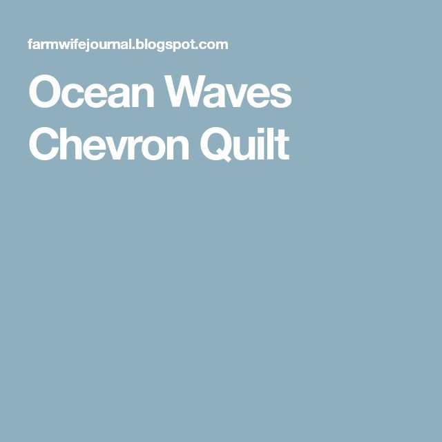 Ocean Waves Chevron Quilt