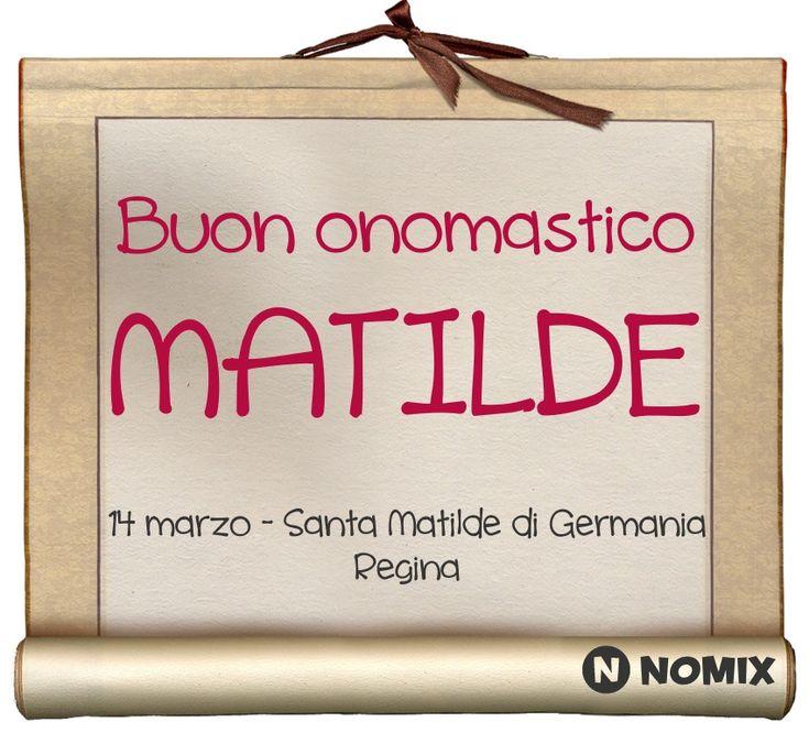 Buon onomastico Matilde