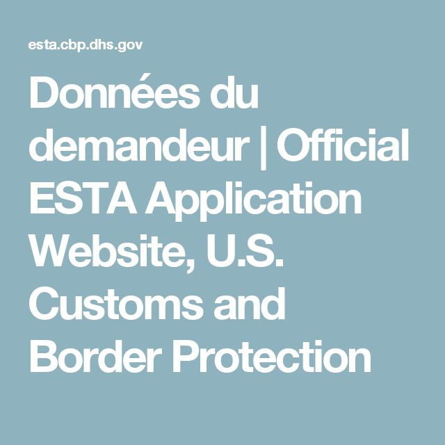 Données du demandeur | Official ESTA Application Website, U.S. Customs and Border Protection