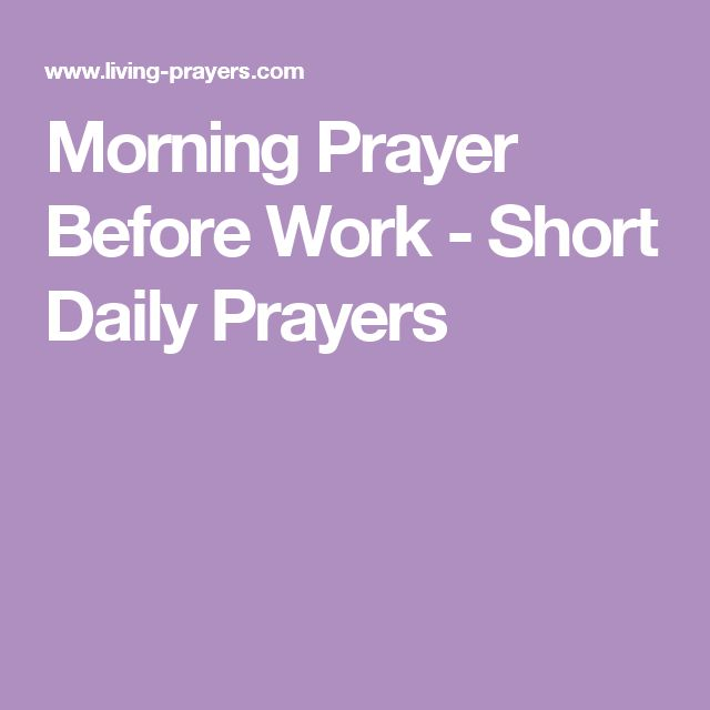 Morning Prayer Before Work - Short Daily Prayers