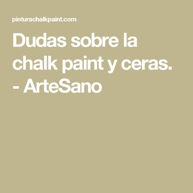 Dudas sobre la chalk paint y ceras. - ArteSano