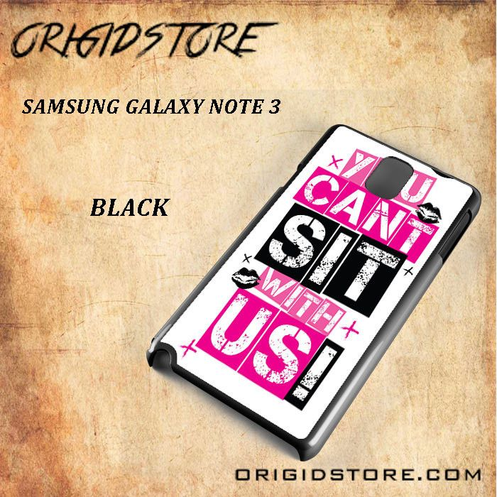 You Can't Sit With US For Samsung Galaxy Note 3 Snap On and 3D Case