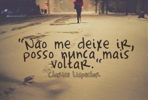 Não me deixe ir, posso nunca mais voltar