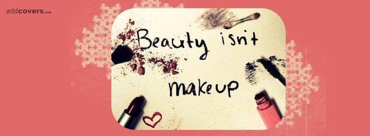 Beauty isn't makeup {Advice Quotes Facebook Timeline Cover Picture, Advice Quotes Facebook Timeline image free, Advice Quotes Facebook Timeline Banner}