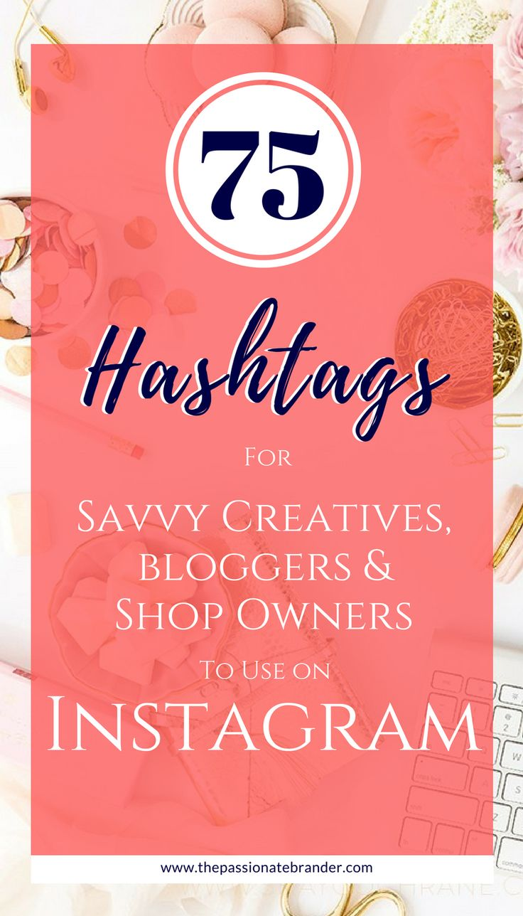 Creatives, Bloggers and Etsy Shop Owners use these 75 hashtags to use on Instagram to engage your followers and target new ones. Increase your engagement and brand awareness.