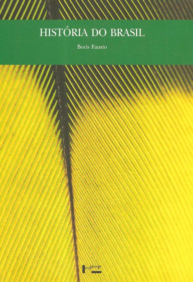 Livro em pdf gratis, História do Brasil de Boris Fausto, baixar aqui http://revistavivelatinoamerica.com/2015/11/26/historia-do-brasil-de-boris-fausto-baixar-em-pdf/