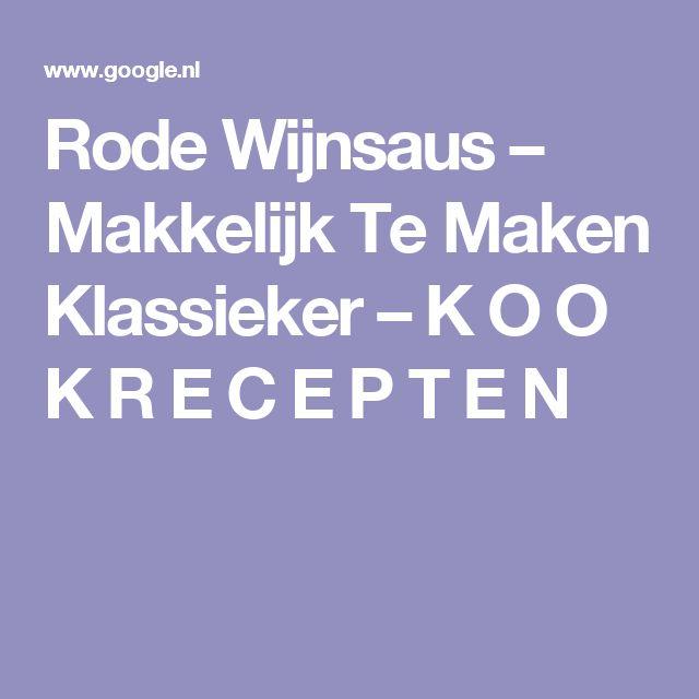 Rode Wijnsaus – Makkelijk Te Maken Klassieker – K O O K R E C E P T E N