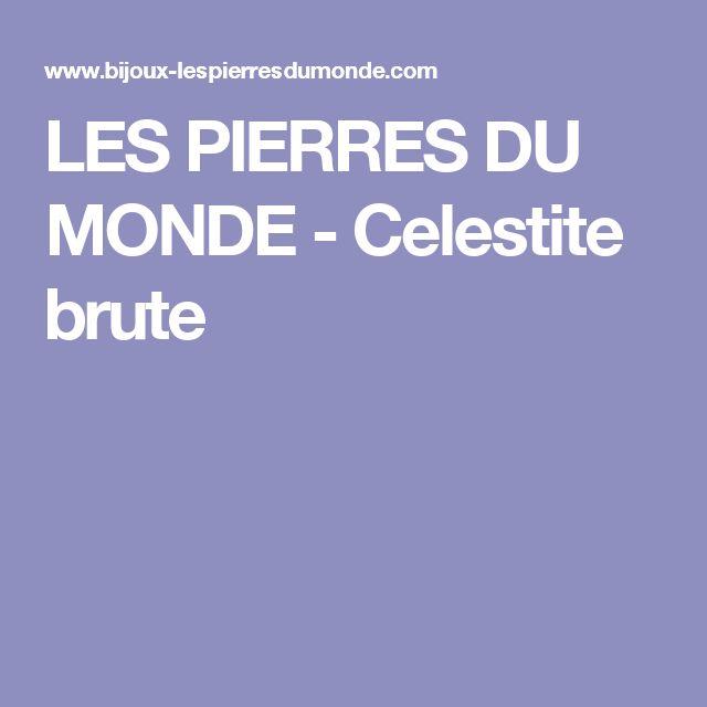 LES PIERRES DU MONDE - Celestite brute
