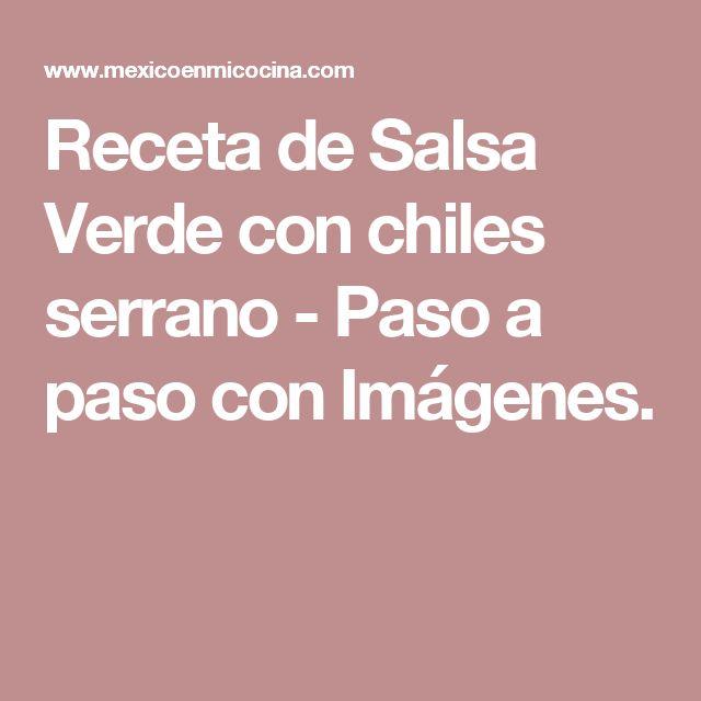 Receta de Salsa Verde con chiles serrano - Paso a paso con Imágenes.