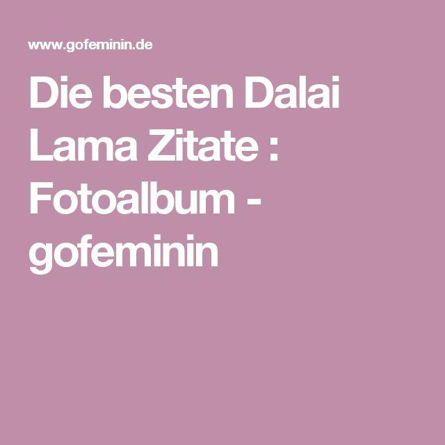 Die besten Dalai Lama Zitate : Fotoalbum - gofeminin