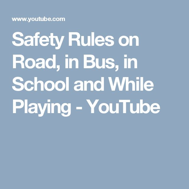 Safety Rules on Road, in Bus, in School and While Playing - YouTube