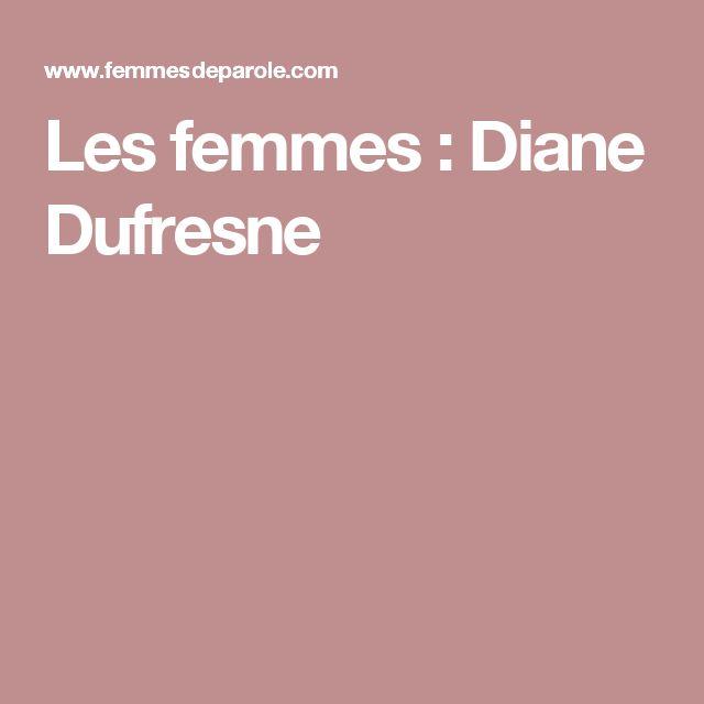 Les femmes : Diane Dufresne