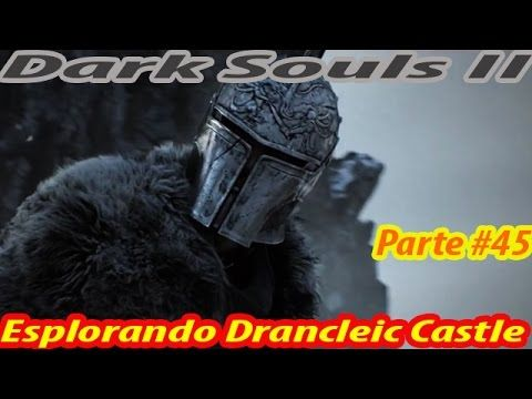 Dark Souls 2, Guia #49 Drangleic Castle Passage/ Boss Looking Glass Knig...