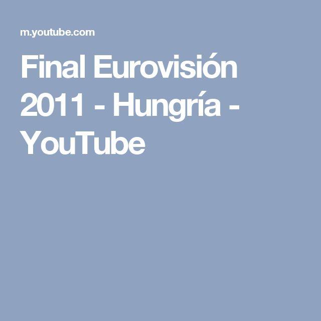 Final Eurovisión 2011 - Hungría - YouTube