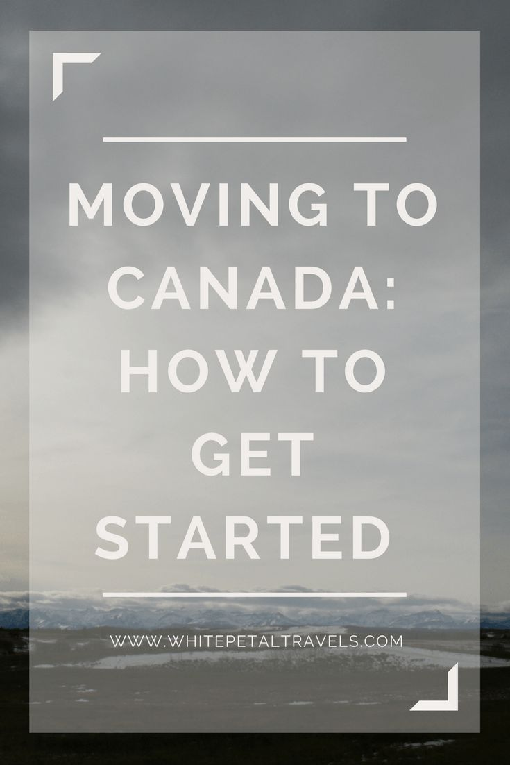 Moving to Canada How to Get Started