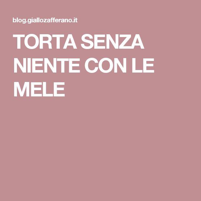 TORTA SENZA NIENTE CON LE MELE