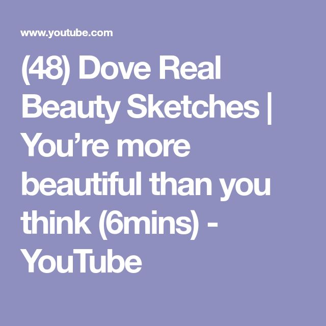 (48) Dove Real Beauty Sketches | You're more beautiful than you think (6mins) - YouTube