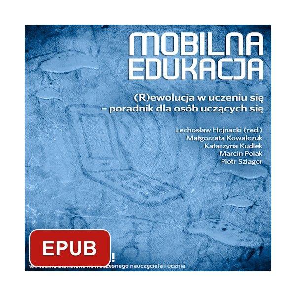 Mobilna edukacja. (R)ewolucja w uczeniu się - poradnik dla osób uczących się