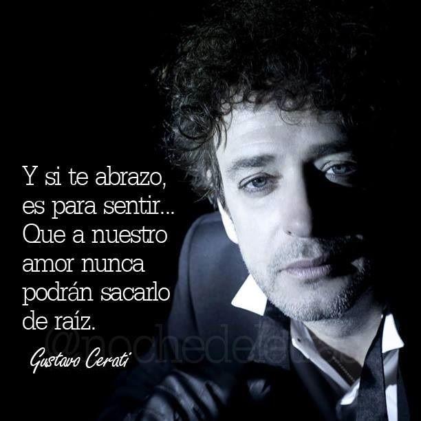 Y si te abrazo, es para sentir... Gustavo Cerati
