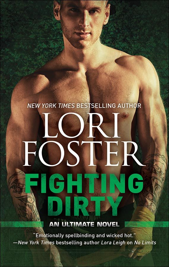 Fighting Dirty, from the Ultimate series. http://lorifoster.com/books/dirty.php Available February 23, 2016