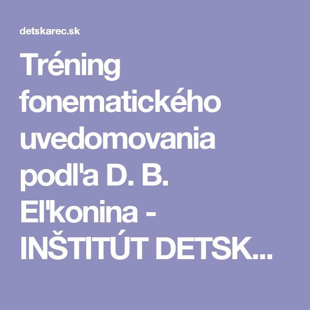 Tréning fonematického uvedomovania podľa D. B. Eľkonina - INŠTITÚT DETSKEJ REČI