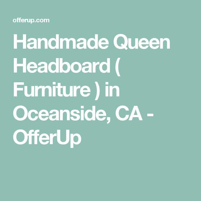 Handmade Queen Headboard ( Furniture ) in Oceanside, CA - OfferUp