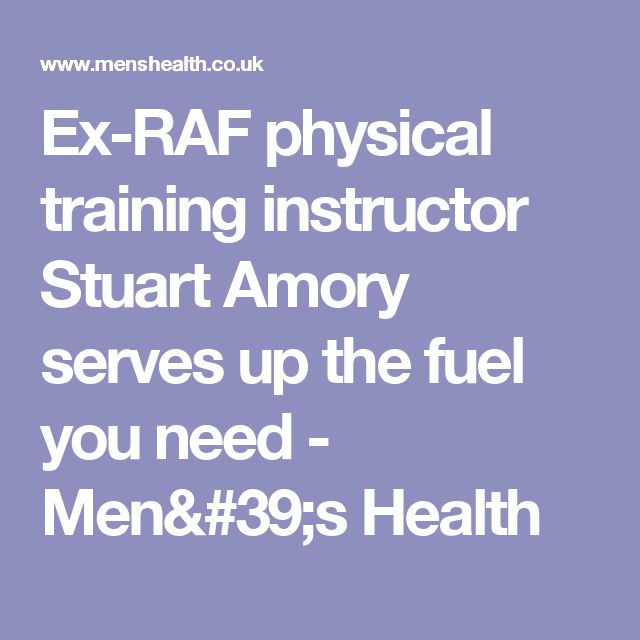 Ex-RAF physical training instructor Stuart Amory serves up the fuel you need - Men's Health