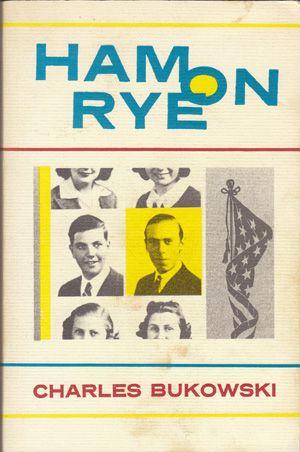 Ham on Rye Paru (et lu) en 1982, une sorte d'autobiographie de Chinaski. Énorme !