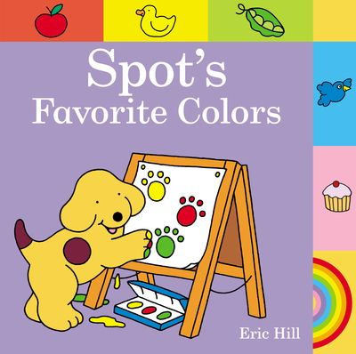 Spot's Favorite Colors by Eric Hill