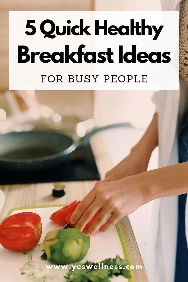 5 Quick Healthy Breakfast Ideas for Busy People – Clean Eating Breakfasts