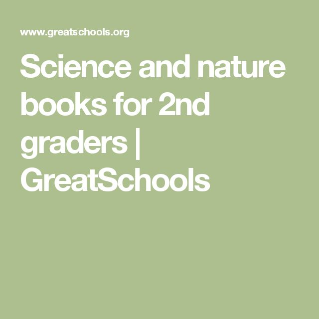 Science and nature books for 2nd graders | GreatSchools