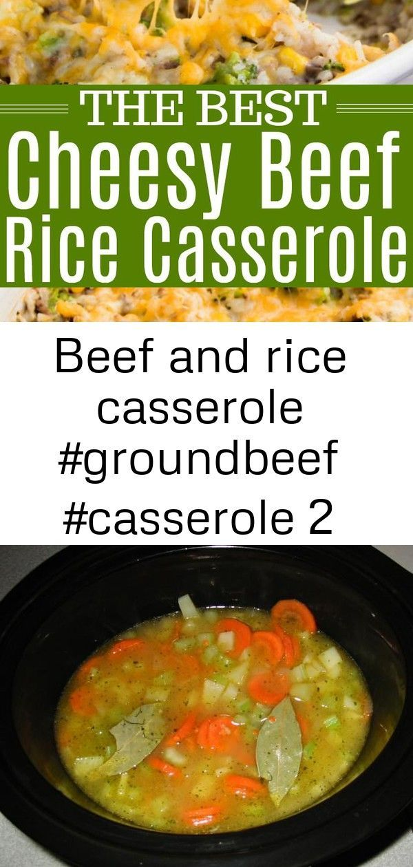 Beef Casserole Groundbeef Rice Beef And Rice Casserole Groundbeef Casserole Lentil Soup Rec With Images Ground Beef Recipes Easy Beef And Rice Beef Recipes