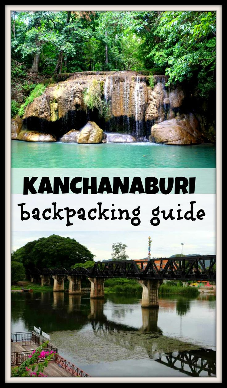 Complete guide to Kanchanaburi and Erawan National park, Thailand