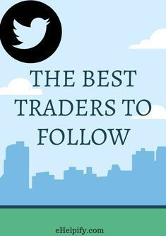 The Best Traders To Follow On Twitter Stock Market Tips Investing Day Trading 101 Investing101