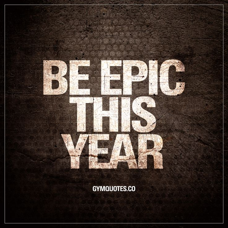 Be EPIC this year.   Make this year - YOUR YEAR.  Keep on grinding and chasing your goals. Crush them. Make new ones. Keep on improving and keep on making those gains. Be epic in the gym and outside of it.   #beepic #trainharder #gymlife #gymquotes