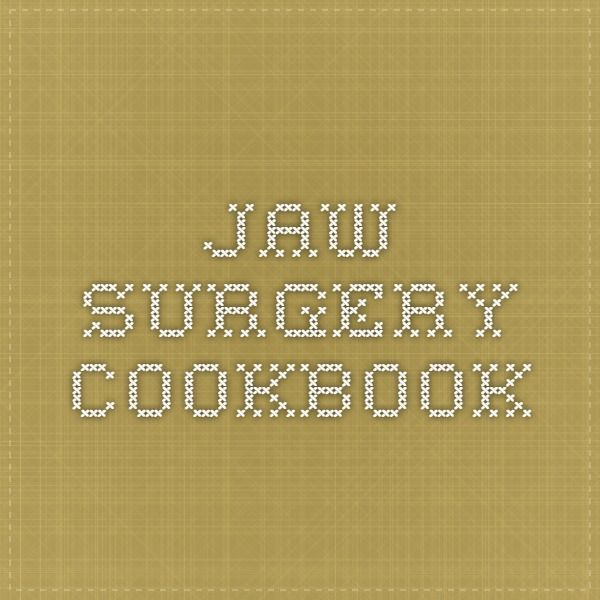 Jaw Surgery Cookbook