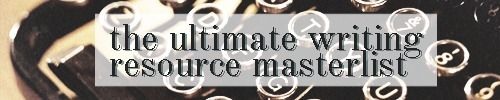 This is an ultimate masterlist of many, many resources that could be helpful for writers/roleplayers.