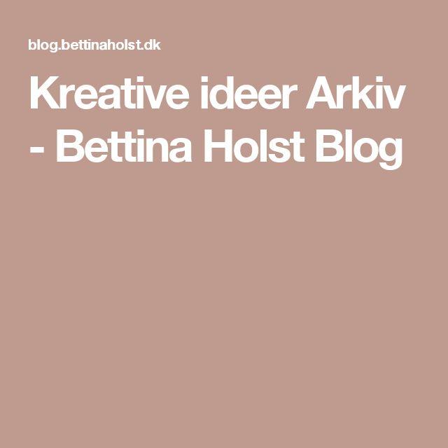 Kreative ideer Arkiv - Bettina Holst Blog
