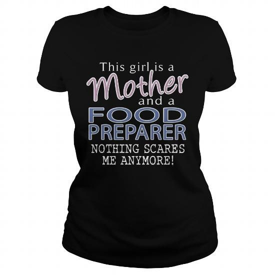 FOOD PREPARER - MOTHER #long shirt #tee pee. LIMITED TIME PRICE => https://www.sunfrog.com/LifeStyle/FOOD-PREPARER--MOTHER-Black-Ladies.html?68278