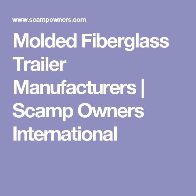 Molded Fiberglass Trailer Manufacturers   Scamp Owners International