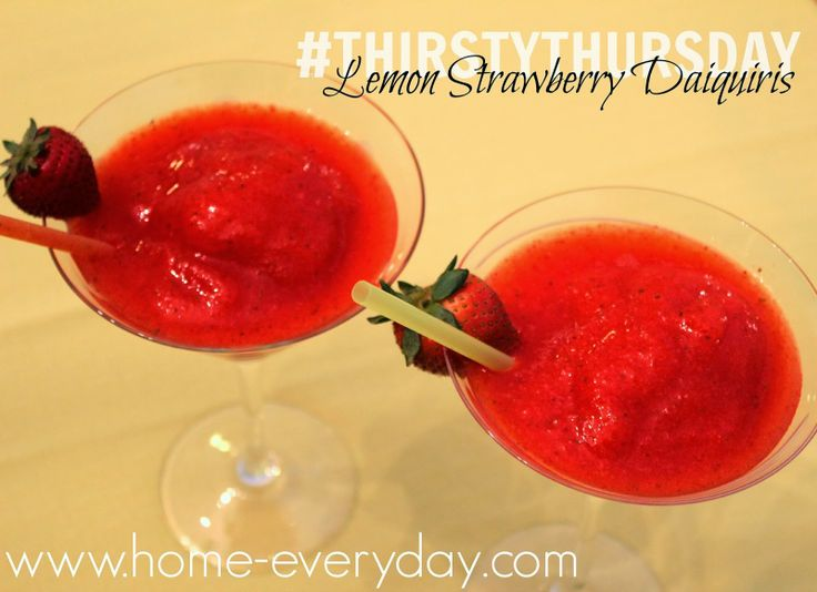 Lemon Strawberry Daiquiris  http://www.home-everyday.com/2014/01/thirsty-thursday-lemon-strawberry.html: Party Planning, Thirsty Thursday, Strawberry Daiquiris