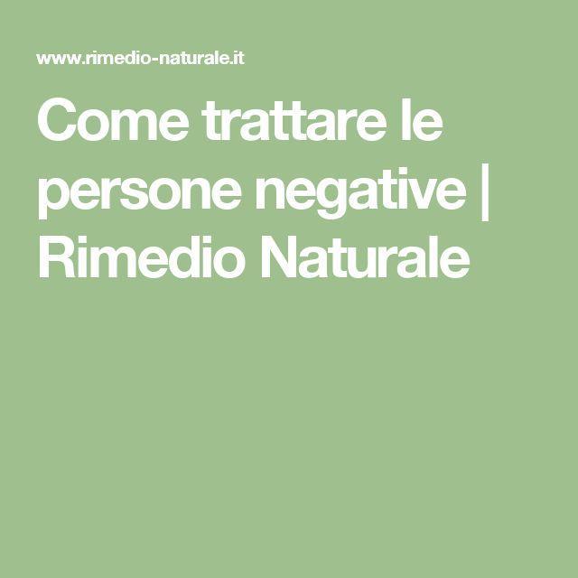 Come trattare le persone negative | Rimedio Naturale